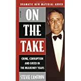 On The Take: Crime, Corruption And Greed In The Mulroney Yearsby Stevie Cameron