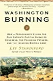 Washington Burning: How a Frenchman's Vision for Our Nation's Capital Survived Congress, the Founding Fathers, and the Invading British Army (0307346455) by Standiford, Les