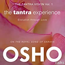 The Tantra Experience (The Tantra Vision Vol. 1): Evolution Through Love | Livre audio Auteur(s) :  Osho Narrateur(s) :  Osho