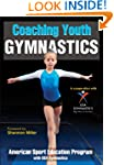 Coaching Youth Gymnastics (Coaching Y...