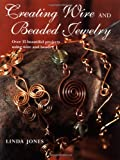 Creating Wire and Beaded Jewelry (1581806329) by Jones, Linda