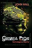 Guinea Pigs: Technologies of Control