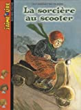 img - for La Sorci re au scooter book / textbook / text book