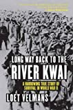 img - for By Loet Velmans Long Way Back to the River Kwai: Memories of World War II (1st Frist Edition) [Paperback] book / textbook / text book