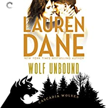 Wolf Unbound: Cascadia Wolves, Book 4 Audiobook by Lauren Dane Narrated by Tanya Eby