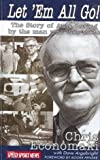 Let 'Em All Go! The Story of Auto Racing by the Man who was there Chris Economaki