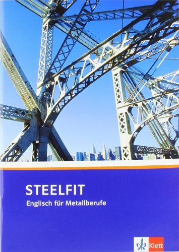 Bausteine Englisch. Steelfit. Lehr- und Arbeitsbuch: Englisch für Metallberufe