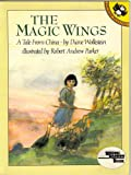 The Magic Wings: A Tale from China (Picture Puffin) (014054769X) by Diane Wolkstein
