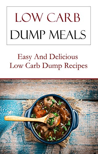 Low Carb One Pot Meal Recipes: Quick And Easy Low Carb One Pot Meal Recipes (Low Carb Recipes) by Terry Adams