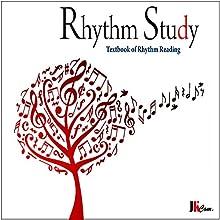 Rhythm Study: Textbook of Rhythm Reading Audiobook by Jake Summer Narrated by Maria Autio-Kesäniemi, Jake Maria