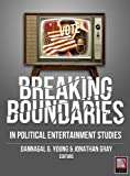 img - for Breaking Boundaries: In Political Entertainment Studies book / textbook / text book