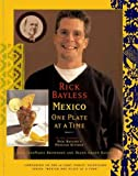 Rick Bayless Mexico One Plate At A Time (068484186X) by Bayless, Rick