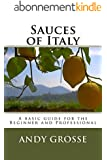 Sauces of Italy: A basic guide for the Beginner and Professional (English Edition)
