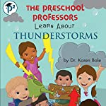 The Preschool Professors Learn About Thunderstorms | Karen Bale