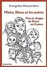 Micha, Elena et les autres - Vies et visages de Roms en France par Masson-Diez