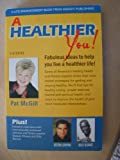 img - for A Healthier You!: Fabulous Ideas to Help You Live A Healthier Life! book / textbook / text book