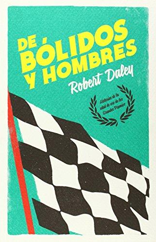 DE BOLIDOS Y HOMBRES