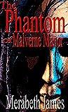The Phantom of Malverne Manor (A Ravynne Sisters Paranormal Thriller Book 9)