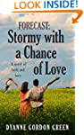 Forecast: Stormy With a Chance of Lov...