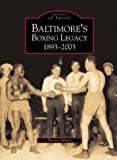 img - for Baltimore's Boxing Legacy: 1893-2003 (MD) (Images of Sports) by Thomas Schaif (2003) Paperback book / textbook / text book
