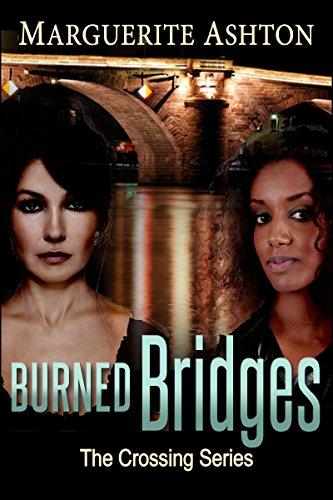 Book: Burned Bridges (The Crossing Series) by Marguerite Ashton