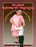 img - for No Man Knows My Pastries: The Secret (Not Sacred) Recipes of Sister Enid Christensen by Salazar, Roger B., Wightman, Michael (1992) Paperback book / textbook / text book
