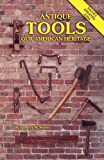 img - for Antique Tools, Our American Heritage book / textbook / text book