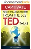 CAPTIVATE: Public Speaking Secrets from TED Talks (English Edition)