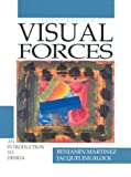 Visual Forces: An Introduction to Design (2nd Edition) (0139482903) by Martinez, Benjamin