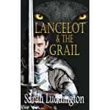 Lancelot And The Grail (The Knights Of Camelot)by Sarah Luddington