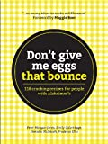 Dont give me eggs that bounce: 118 cracking recipes for people with Alzheimers