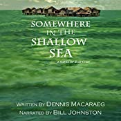 Somewhere in the Shallow Sea: A Novel of Suspense | [Dennis Macaraeg]