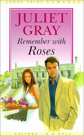 Remember With Roses (G K Hall Nightingale Series Edition) [Large Print]