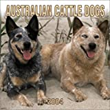 Australian Cattle Dogs 2004 Calendar