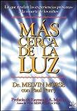 Mas Cerca de La Luz (Spanish Edition)