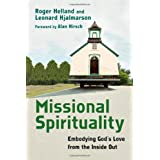 Missional Spirituality: Embodying God's Love from the Inside Outby Roger Helland