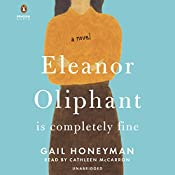 Eleanor Oliphant Is Completely Fine: A Novel | [Gail Honeyman]