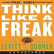Think Like a Freak   [Steven D. Levitt, Stephen J. Dubner]