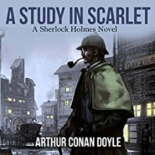 A Study in Scarlet: A Sherlock Holmes Novel Audiobook by Arthur Conan Doyle Narrated by Keith Higinbotham