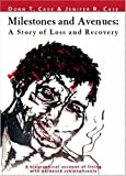 img - for Milestones and Avenues: A Story of Loss and Recovery: A biographical account of living with paranoid schizophrenia book / textbook / text book