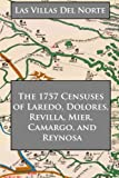 img - for Las Villas del Norte: The 1757 Censuses of Laredo, Dolores, Revilla, Mier, Camargo, and Reynosa book / textbook / text book