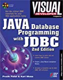 Visual Developer Java Database Programming with JDBC, 2nd Edition: The Essentials for Developing Databases for Internet and Intranet Applications