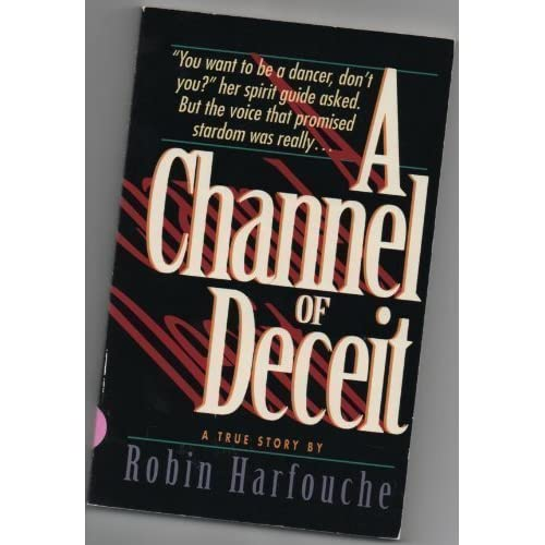 A Channel of Deceit Robin Harfouche