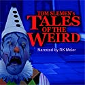 Tales of the Weird Audiobook by Tom Slemen Narrated by RK Meier