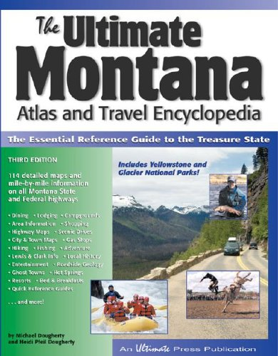 The Ultimate Montana Atlas and Travel Encyclopedia, Third Edition