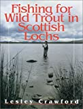 Fishing for Wild Trout in the Scottish Sea Lochs