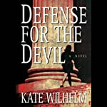 Defense for the Devil: A Barbara Holloway Novel (       UNABRIDGED) by Kate Wilhelm Narrated by A Full Cast