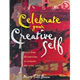 Celebrate Your Creative Self: More Than 25 Exercises to Unleash the Artist withinby Mary Todd Beam