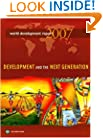 World Development Report 2007: Development and the Next Generation