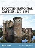 Scottish Baronial Castles 1250-1450 (Fortress)